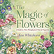 magic-of-flowers