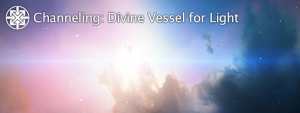 Channeling: Divine Vessel for Light @ Minneapolis | Minnesota | United States