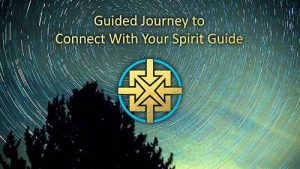 Guided Journey to Connect With Your Spirit Guide
