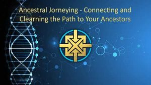 SPIRIT | Ancestral Journeying: Connecting and Clearing the Path to Your Ancestors