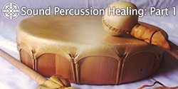 Sound Percussion Healing: Part 1