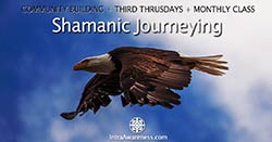 Shamanic Journeying Monthly Class | Downloads From Your Spirit Guides @ GT Artistry Studio | Minneapolis | Minnesota | United States