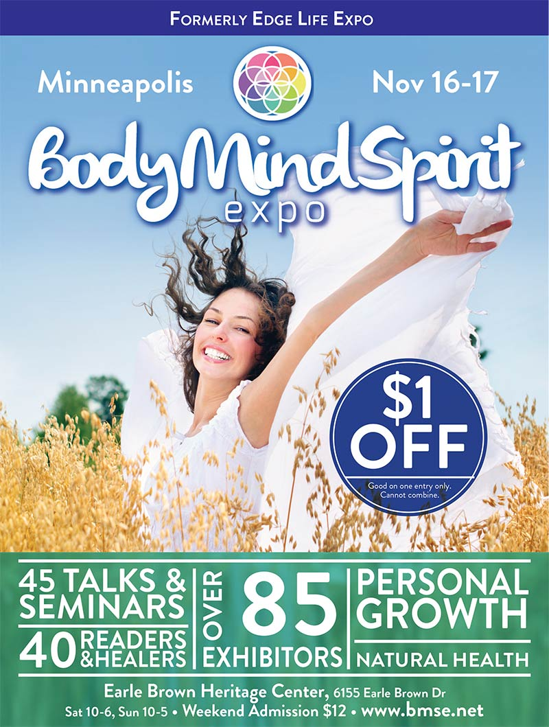 Body Mind Spirit Expo Minneapolis @ Earle Brown Heritage Center | Brooklyn Center | Minnesota | United States