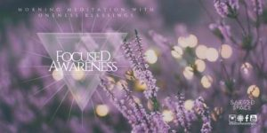 Meditation With Oneness Blessings | Focused Awareness @ Sacred Space Yoga + Meditation | Minneapolis | Minnesota | United States