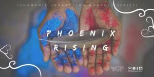 Phoenix Rising | Shamanic Journeying Monthly Series @ Sacred Space Yoga + Meditation | Minneapolis | Minnesota | United States