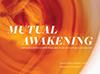 Mutual-Awakening