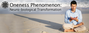 Oneness Blessing: Neuro-Biological Transformation