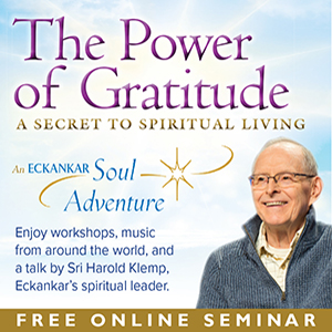 "Eckankar Soul Adventure Seminar: ""The Power of Gratitude"" @ Temple of ECK/Eckankar 