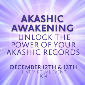 Akashic Awakening: Unlock the Power of your Akashic Records