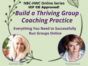 Build A Thriving Group Coaching Practice And Business: Everything You Need to Successfully Run Groups Online @ The Center Within